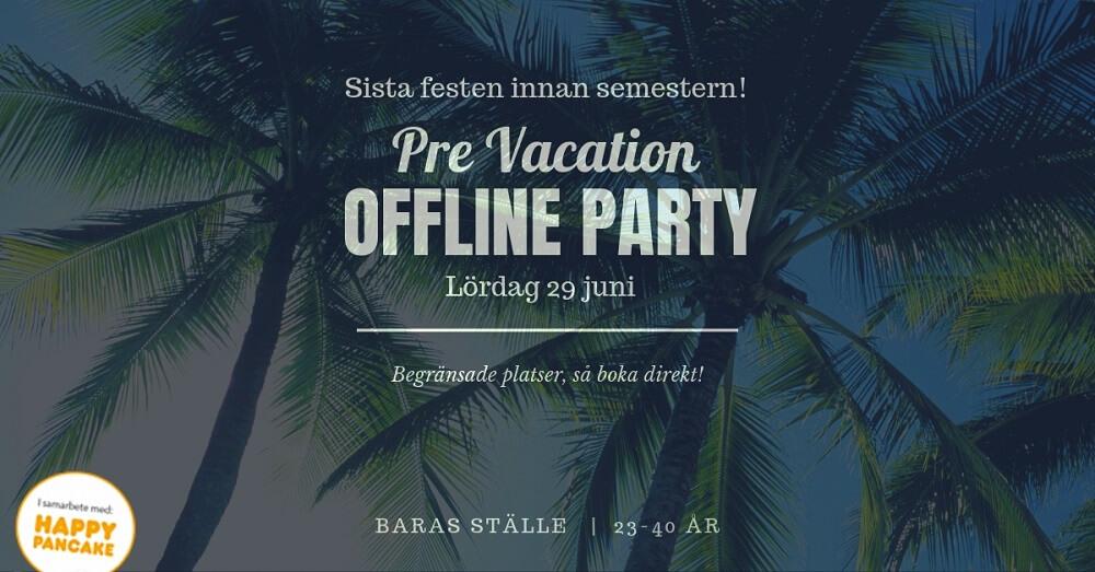 Pre Vacation Offline Party 29 juni