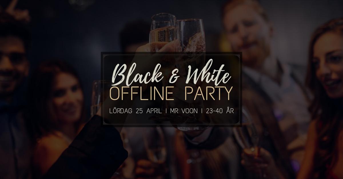B&W Offline Party